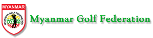 Myanmar Golf Federation | MGF golf